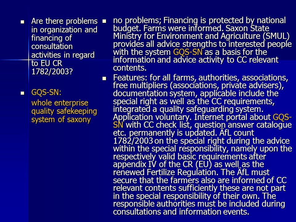 Are there problems in organization and financing of consultation activities in regard to EU CR 1782/2003.