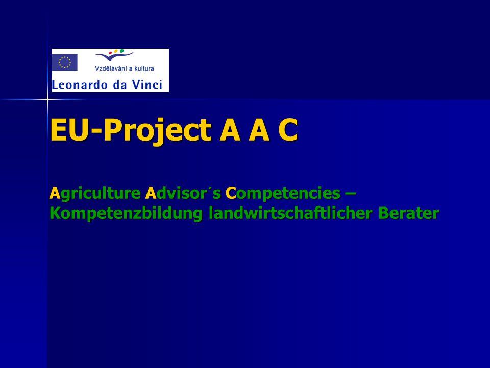 EU-Project A A C Agriculture Advisor´s Competencies – Kompetenzbildung landwirtschaftlicher Berater