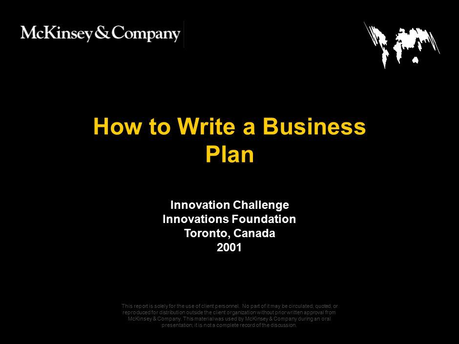 050301LNZXL756LTDE-P1 How to Write a Business Plan This report is solely for the use of client personnel. No part of it may be circulated, quoted, or