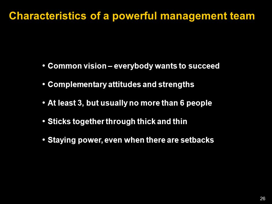 050301LNZXL756LTDE-P1 26 Characteristics of a powerful management team Common vision – everybody wants to succeed Complementary attitudes and strength