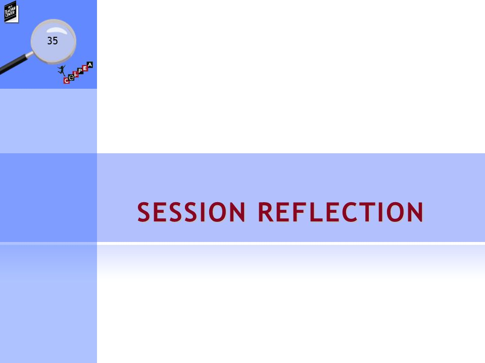 35 SESSION REFLECTION