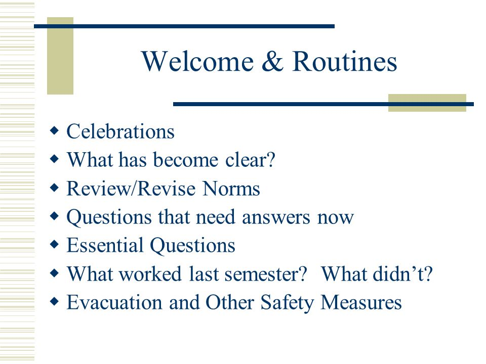 Welcome & Routines  Celebrations  What has become clear.
