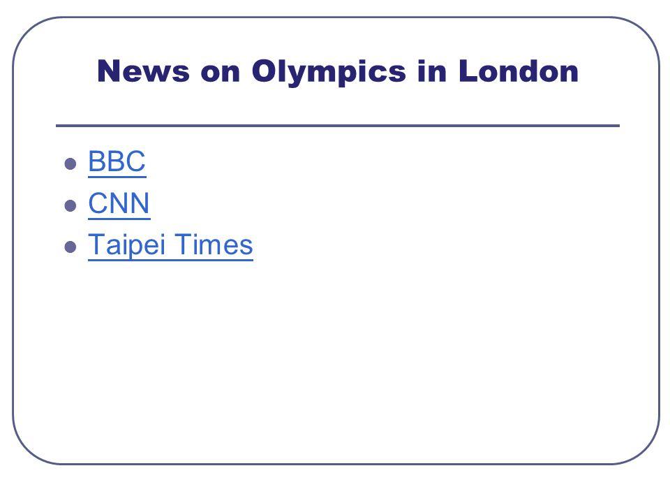 News on Olympics in London BBC CNN Taipei Times