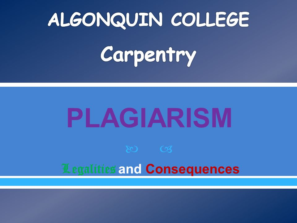  PLAGIARISM Legalities and Consequences