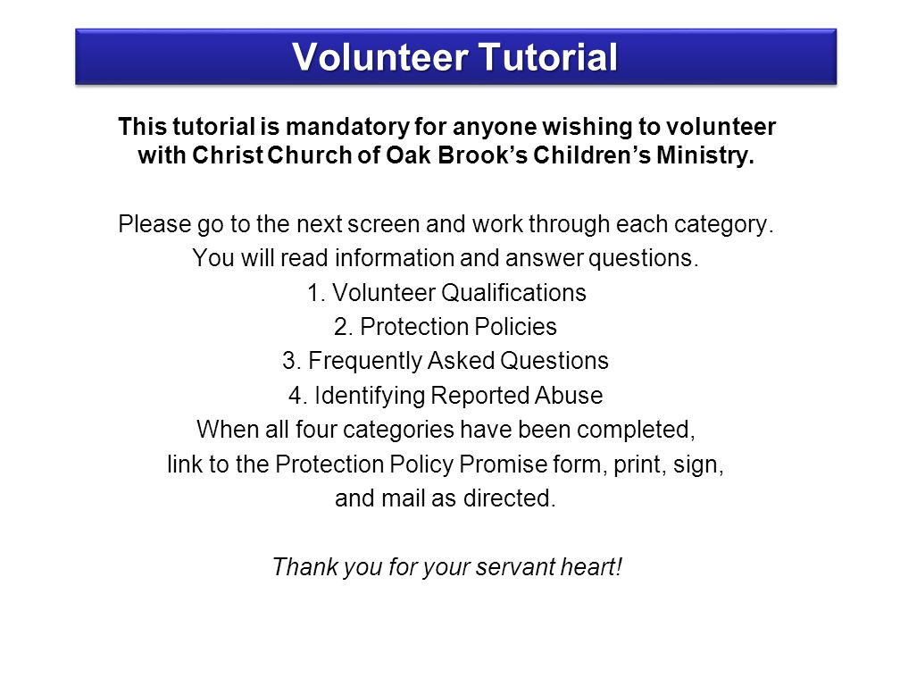 This tutorial is mandatory for anyone wishing to volunteer with Christ Church of Oak Brook's Children's Ministry.