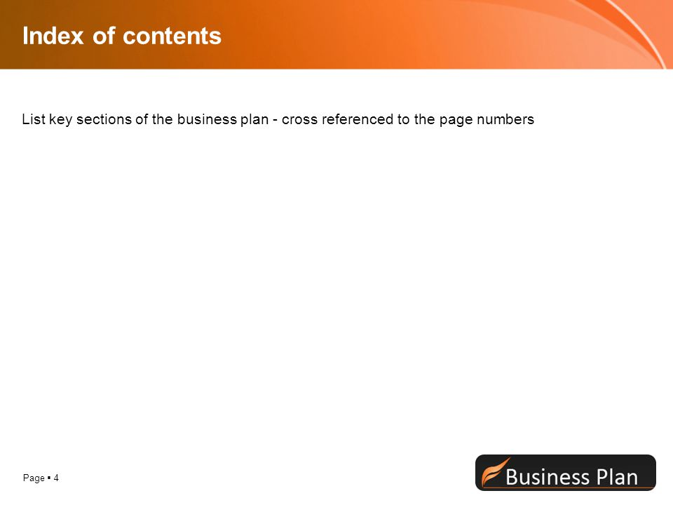 Page  4 Index of contents List key sections of the business plan - cross referenced to the page numbers