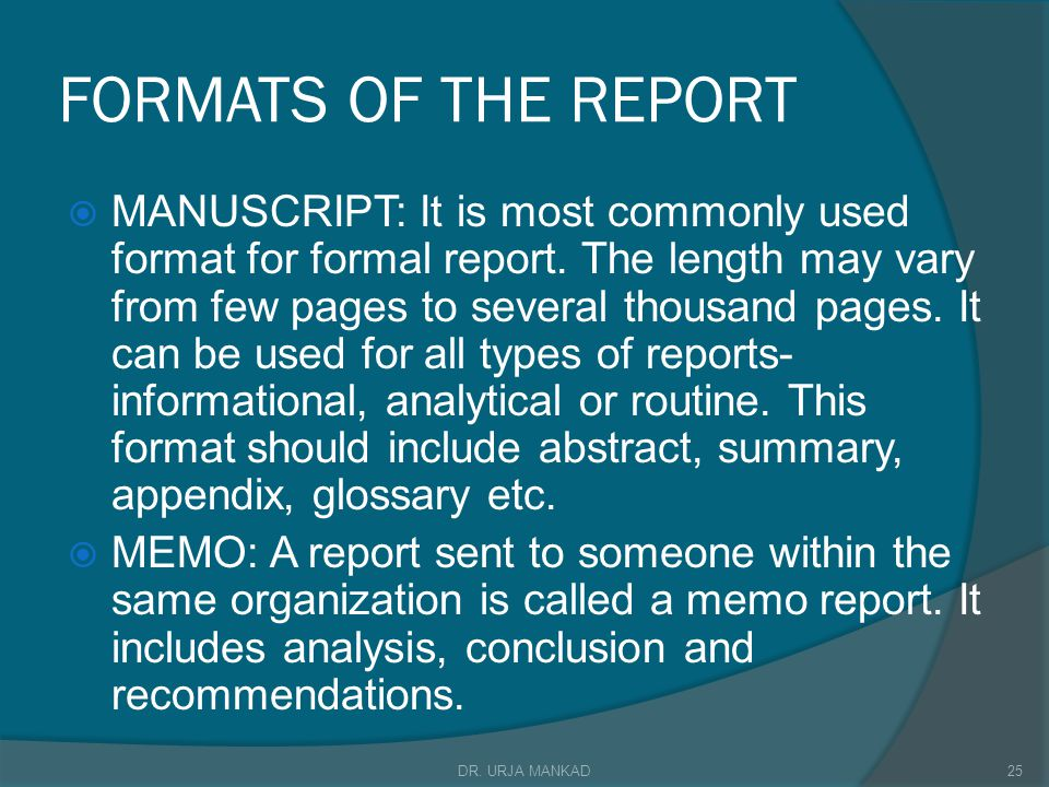 FORMATS OF THE REPORT  MANUSCRIPT: It is most commonly used format for formal report.