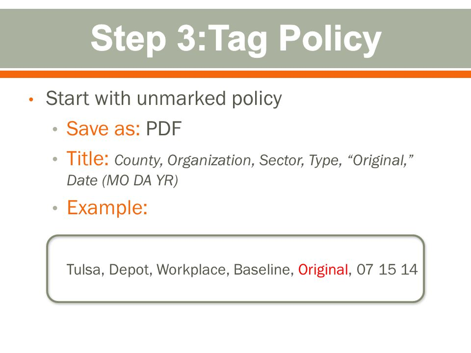 In a new document Save as: PDF Title: County, Organization, Sector, Type, Tagged, Date Example: Tulsa, Depot, Workplace, Baseline, Tagged, 07 15 14