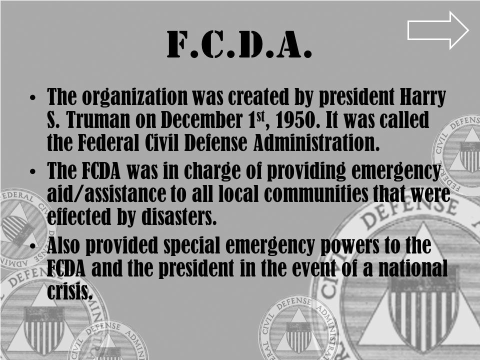 F.C.D.A. The organization was created by president Harry S.