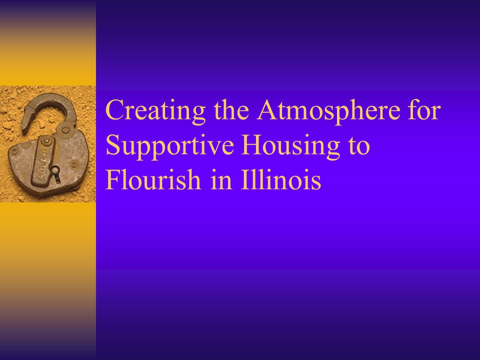 Creating the Atmosphere for Supportive Housing to Flourish in Illinois