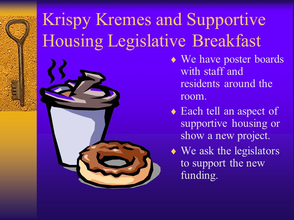 Krispy Kremes and Supportive Housing Legislative Breakfast  We have poster boards with staff and residents around the room.