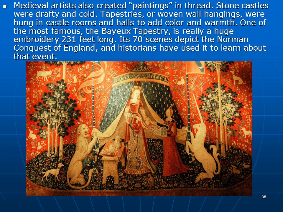 Medieval artists also created paintings in thread.