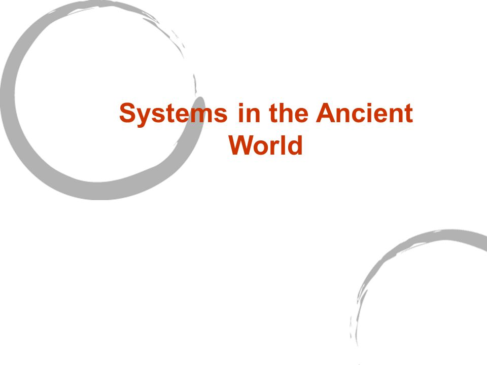 Systems in the Ancient World