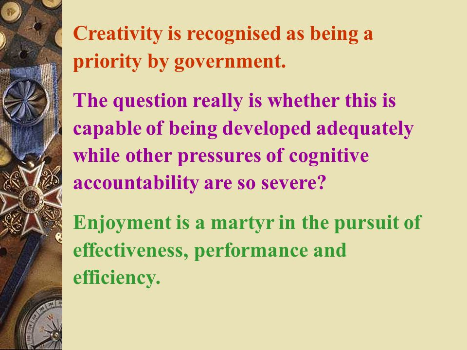 Creativity is recognised as being a priority by government.