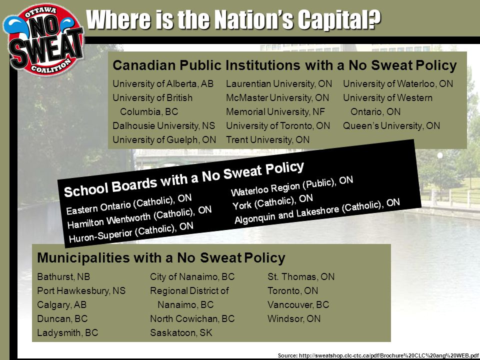 Source: http://sweatshop.clc-ctc.ca/pdf/Brochure%20CLC%20ang%20WEB.pdf Where is the Nation's Capital.