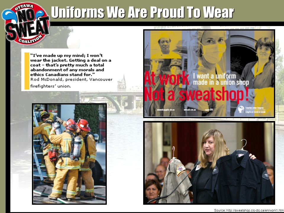 Uniforms We Are Proud To Wear Source: http://sweatshop.clc-ctc.ca/en/work1.html