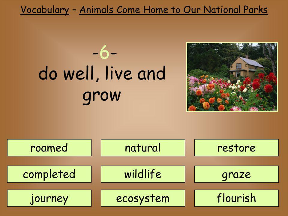 roamednatural journey completedwildlife ecosystem restore flourish graze -6- do well, live and grow