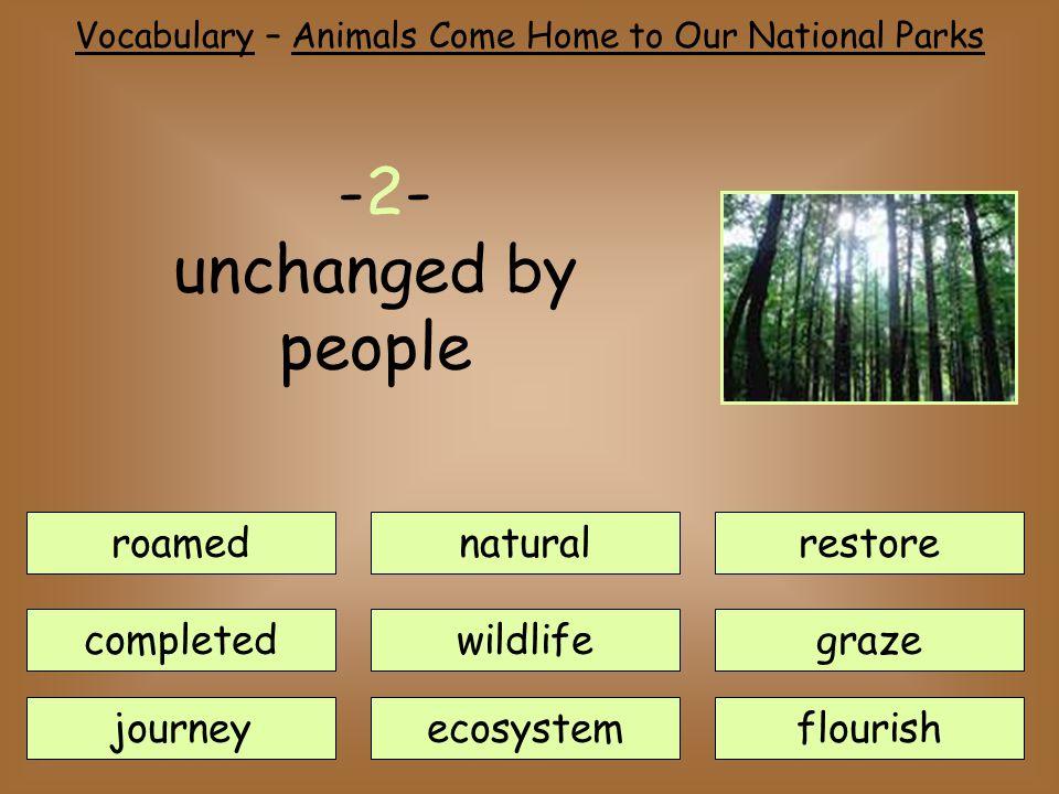 roamednatural journey completedwildlife ecosystem restore flourish graze -2- unchanged by people