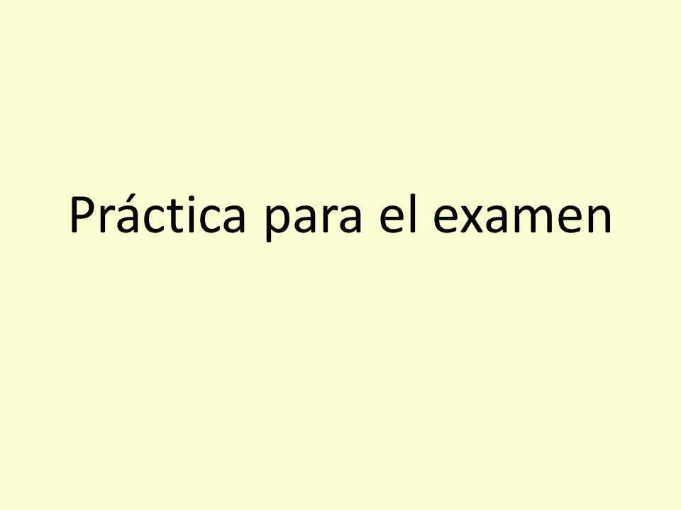 Práctica para el examen