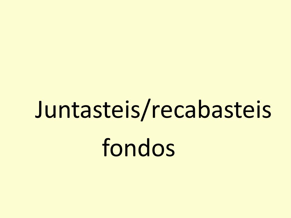 Juntasteis/recabasteis fondos