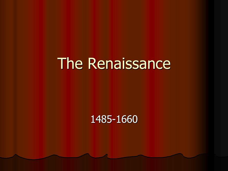The Renaissance 1485-1660