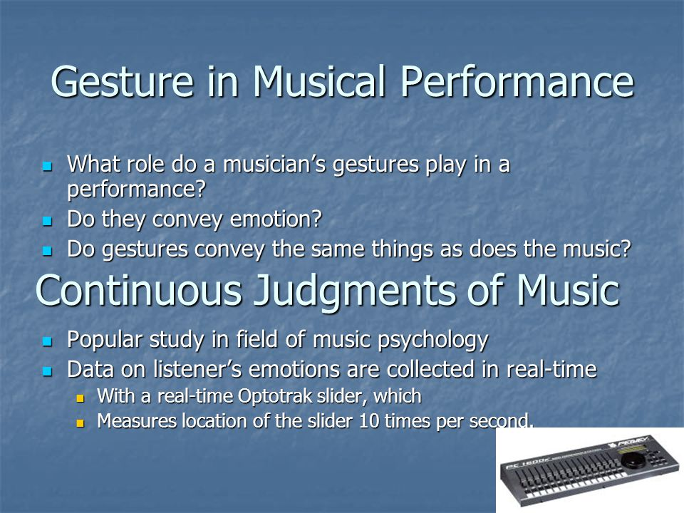 Gesture in Musical Performance What role do a musician's gestures play in a performance? What role do a musician's gestures play in a performance? Do