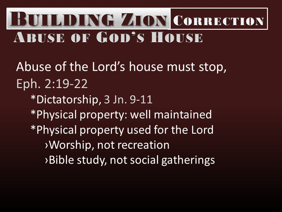 Abuse of the Lord's house must stop, Eph. 2:19-22 *Dictatorship, 3 Jn.