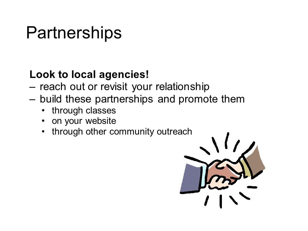 Partnerships Look to local agencies.