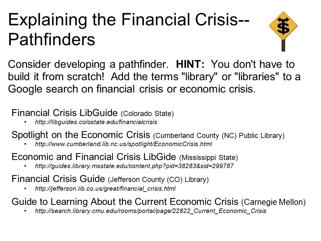 Explaining the Financial Crisis-- Pathfinders Consider developing a pathfinder.