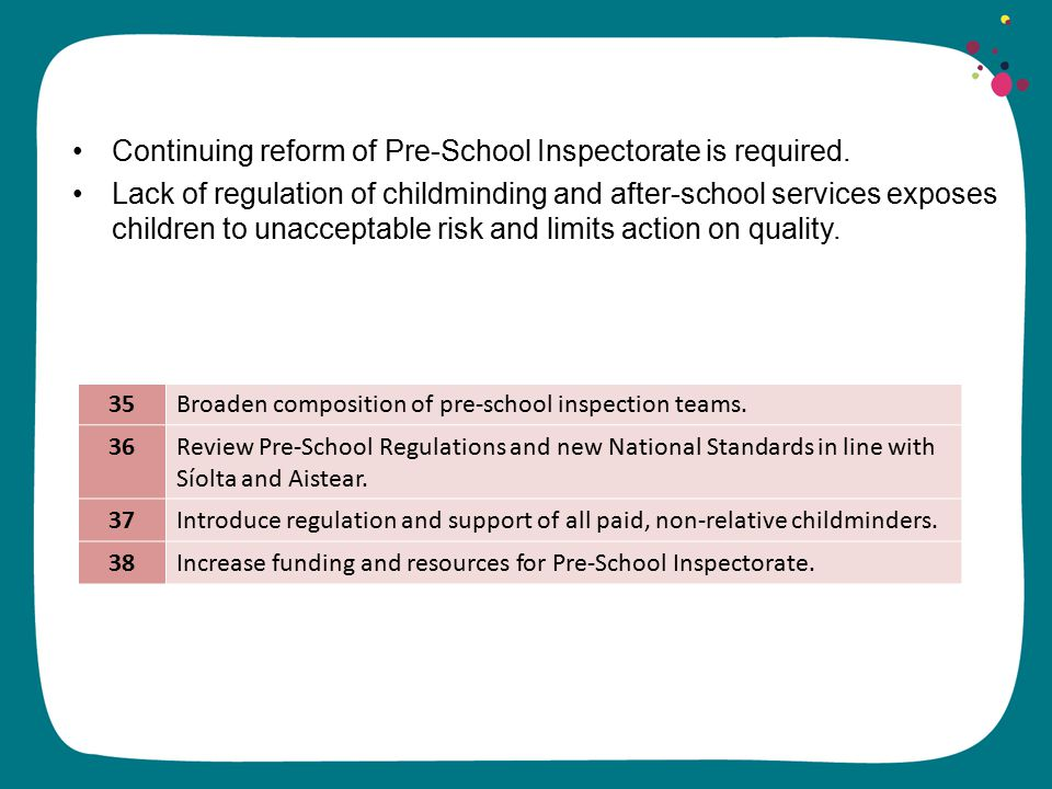Continuing reform of Pre-School Inspectorate is required.