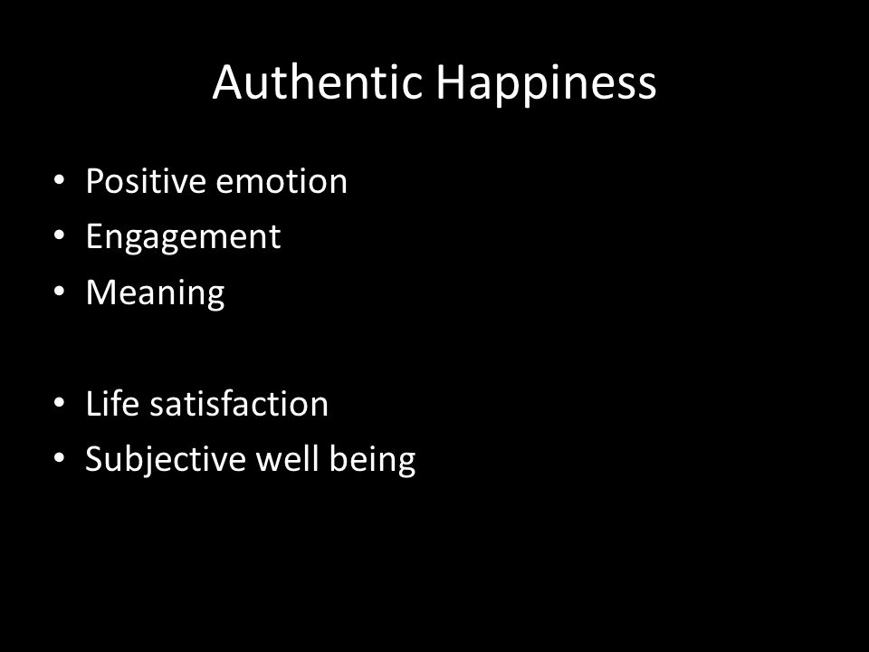 Authentic Happiness Positive emotion Engagement Meaning Life satisfaction Subjective well being