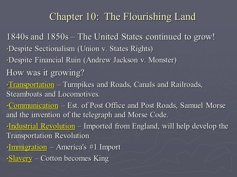 1840s and 1850s – The United States continued to grow! Despite Sectionalism (Union v. States Rights) Despite Sectionalism (Union v. States Rights) Des