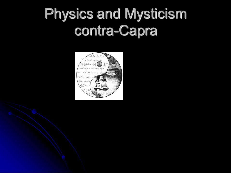 Physics and Mysticism contra-Capra