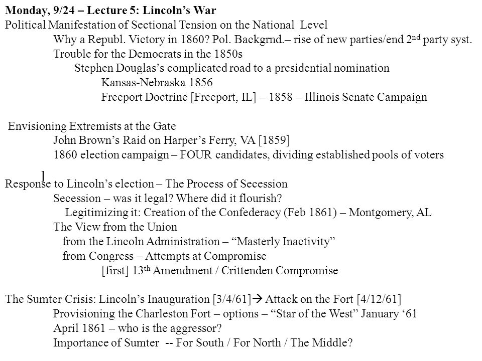 ] Monday, 9/24 – Lecture 5: Lincoln's War Political Manifestation of Sectional Tension on the National Level Why a Republ.