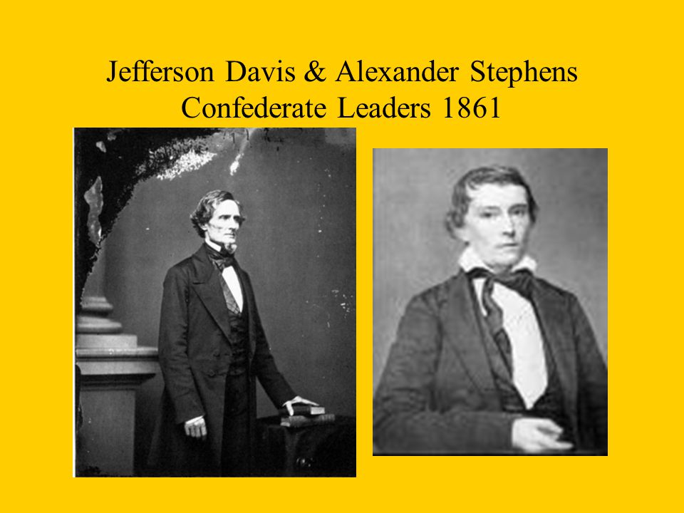 Jefferson Davis & Alexander Stephens Confederate Leaders 1861