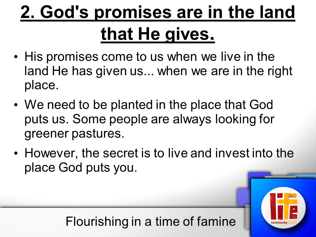 2. God s promises are in the land that He gives.