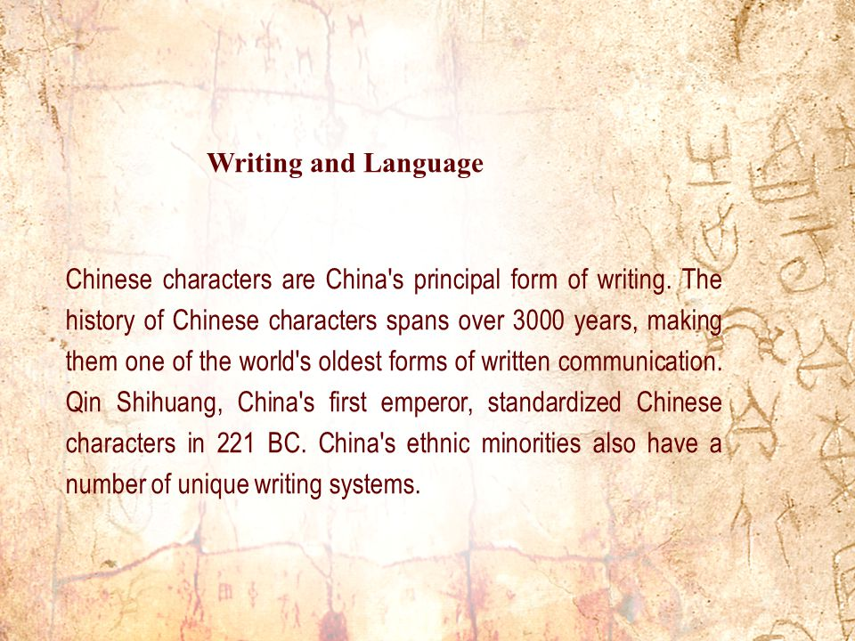 Chinese characters are China s principal form of writing.