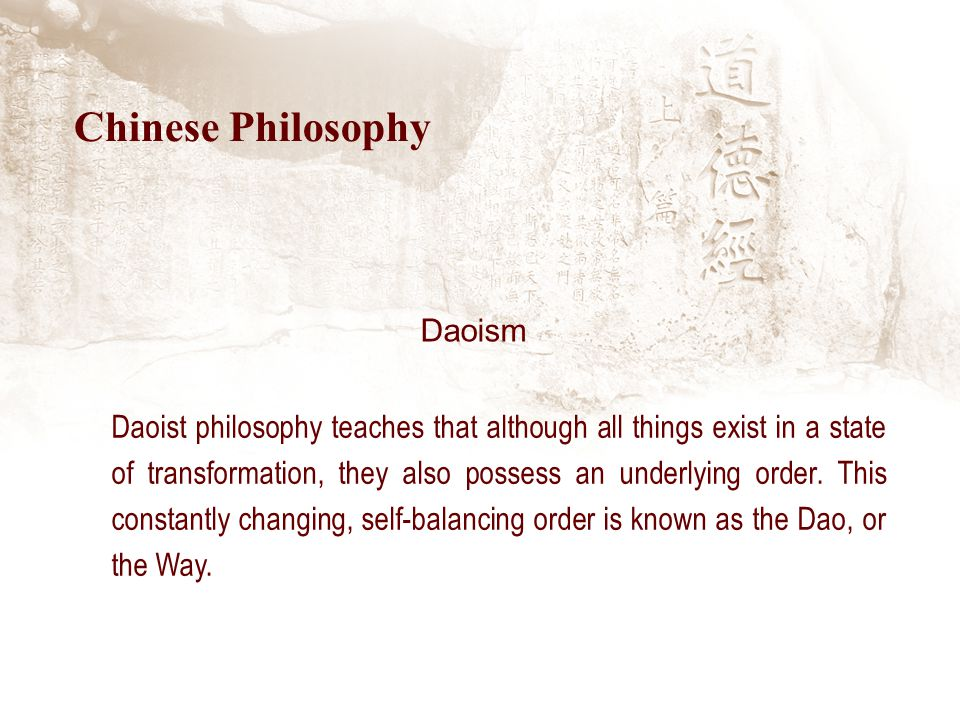 Daoist philosophy teaches that although all things exist in a state of transformation, they also possess an underlying order.