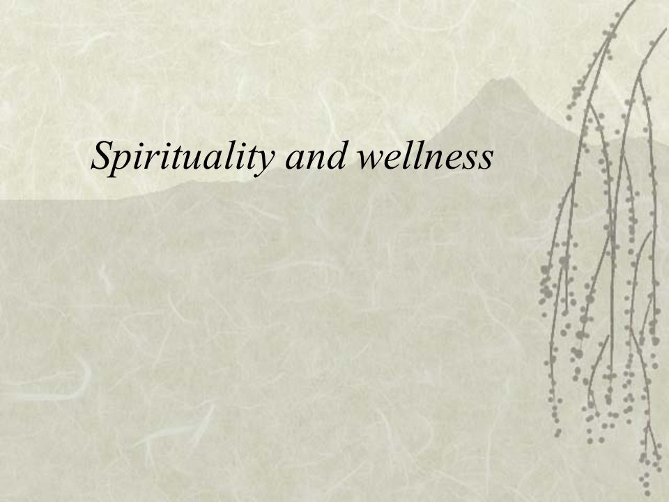 Spirituality and wellness