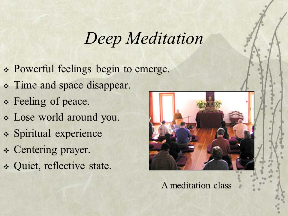 Deep Meditation  Powerful feelings begin to emerge.