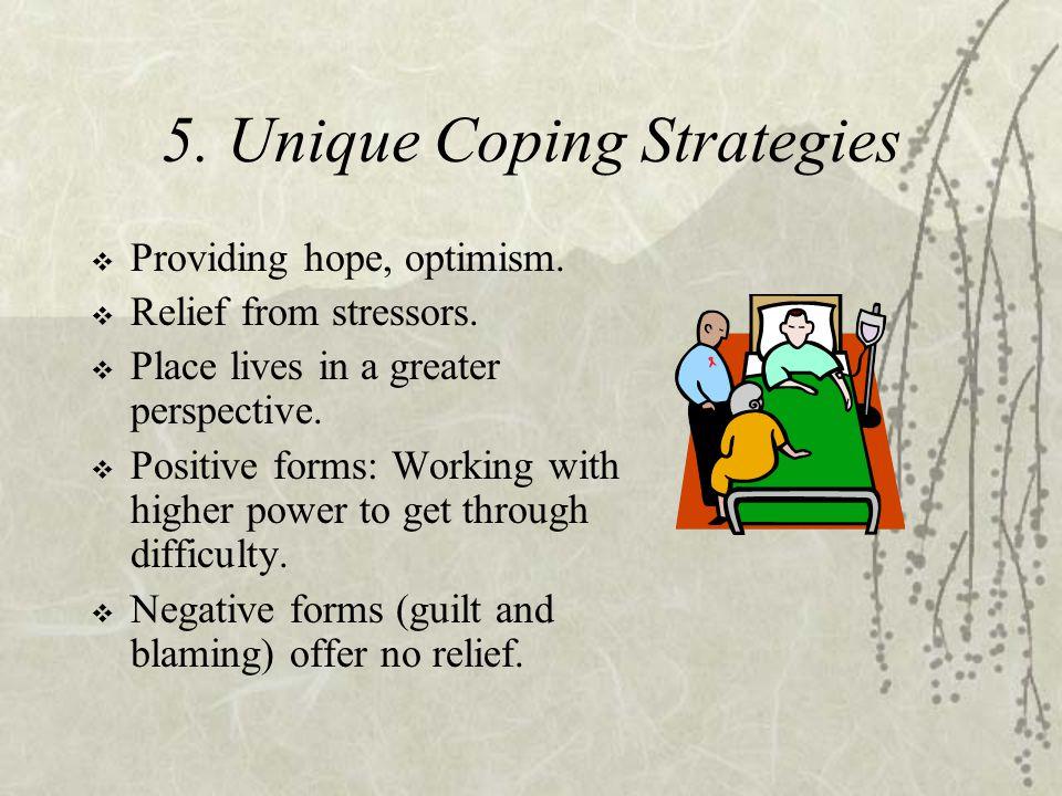 5. Unique Coping Strategies  Providing hope, optimism.