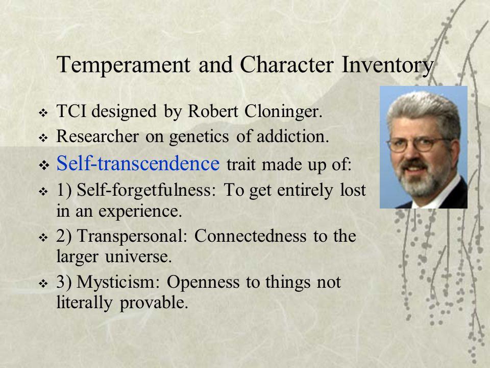 Self-transcendence Gene  Hamer ranked 1000 subjects on Cloninger's self- transcendence trait.