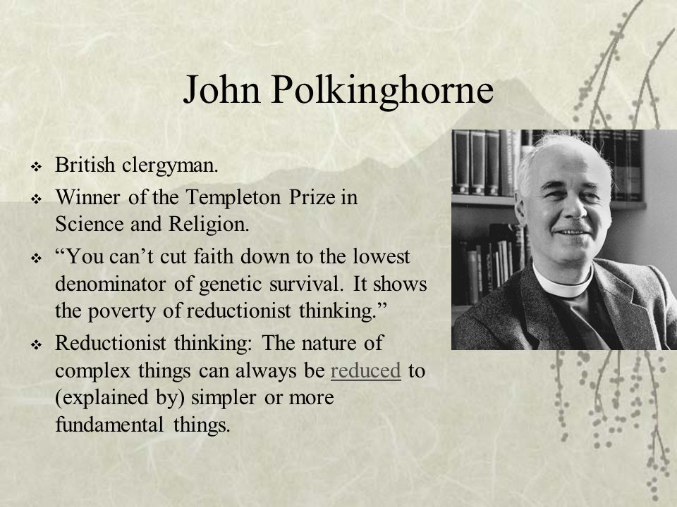 """John Polkinghorne  British clergyman.  Winner of the Templeton Prize in Science and Religion.  """"You can't cut faith down to the lowest denominator"""