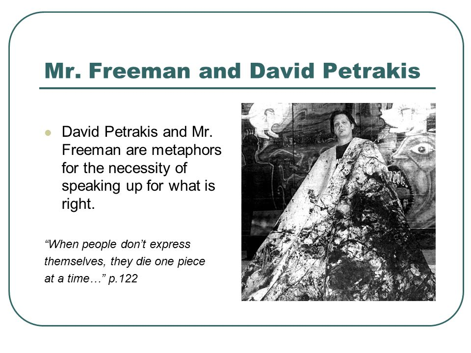 Mr.Freeman and David Petrakis David Petrakis and Mr.