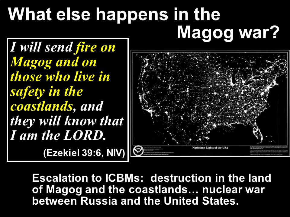 What else happens in the Magog war? Escalation to ICBMs: destruction in the land of Magog and the coastlands… nuclear war between Russia and the Unite