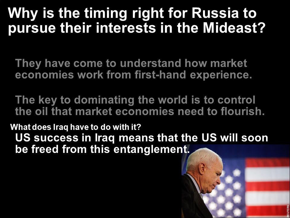Why is the timing right for Russia to pursue their interests in the Mideast? They have come to understand how market economies work from first-hand ex