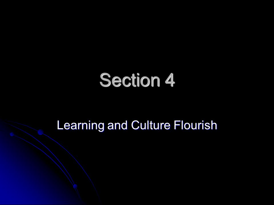 Section 4 Learning and Culture Flourish