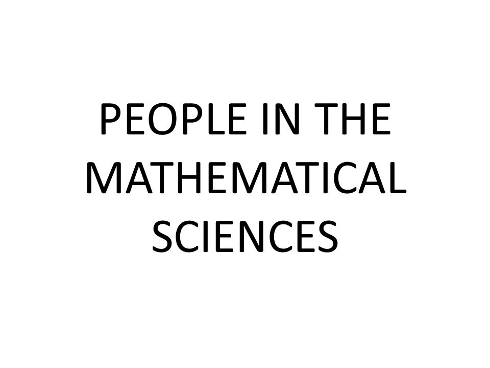 PEOPLE IN THE MATHEMATICAL SCIENCES