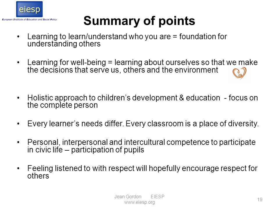Summary of points Learning to learn/understand who you are = foundation for understanding others Learning for well-being = learning about ourselves so