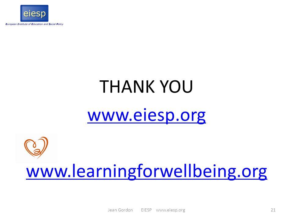 THANK YOU www.eiesp.org www.learningforwellbeing.org Jean Gordon EIESP www.eiesp.org21